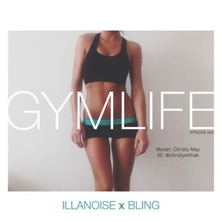 ILLANOISE x BLING: GymLife Workout Series Episode Two