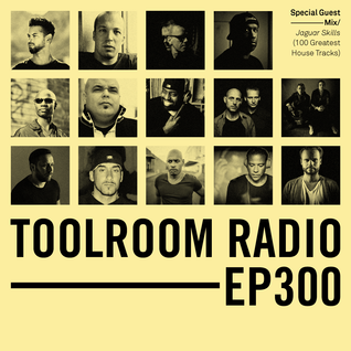 Toolroom Radio presented by Mark Knight #MKTR 300 feat. Exclusive guest mix from Jaguar Skills