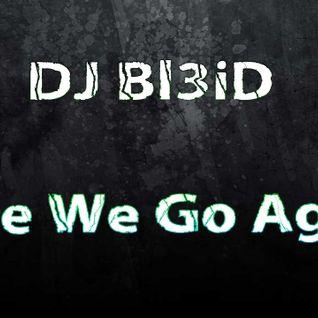 DJ Bl3iD-Here We Go Again