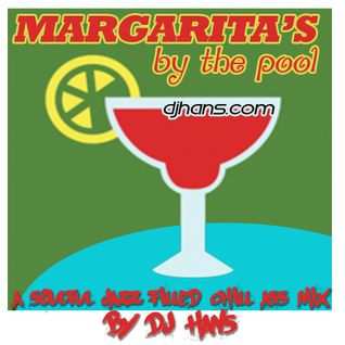 Margarita's by the pool ( A summer Chill Mix by DJ Hans 2012 )