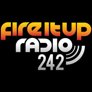 FIUR242 / Fire It Up 242