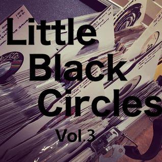 Little Black Circles Vol.3 An All Vinyl 45's Mix