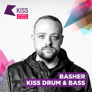 BASHER - KISS FM D&B SHOW - JULY - 2015