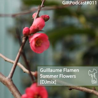 GIRPodcast011 - Summer Flowers [DJ set by Flamen]