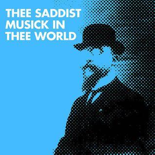 thee Saddist Musick in thee World
