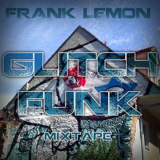 Franky's Glitch-Funk Mix (Glitch Hop & Funk)