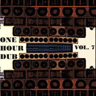 One Hour Dub. Vol. 7 Reggae & Dub Stepper