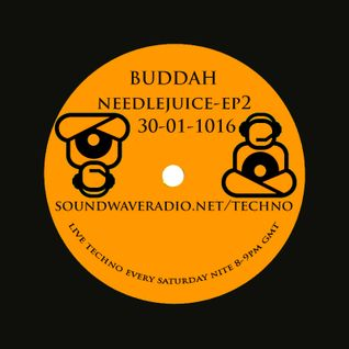 Buddah-NeedleJuice-Ep2-30-01-2016-SoundWaveRadio.net/techno