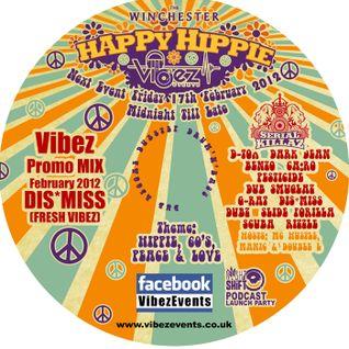 Vibez Promo Mix February 2012 - DJ Dis*Miss - Fresh Vibez