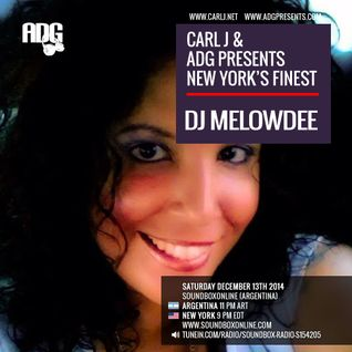 Carl J & ADG Presents New York's Finest - DJ Melowdee - 12/13/14 - Sound Box Radio (Argentina)