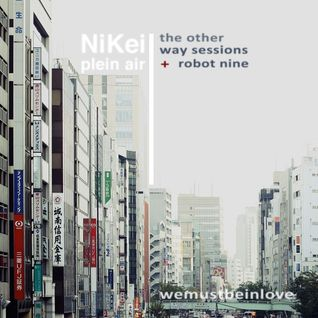 NiKei •• the other way sessions + robot 9