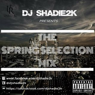 DJ Shadie2k presents The Spring selection mix