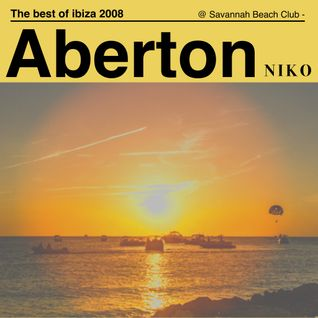 ABERTON - NIKO - The best of Ibiza 2008 - Savannah Beach Club -