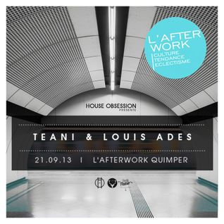 Louis Ades & T.E.A.N.I @Afterwork - 21.09.13 - House Obsession session