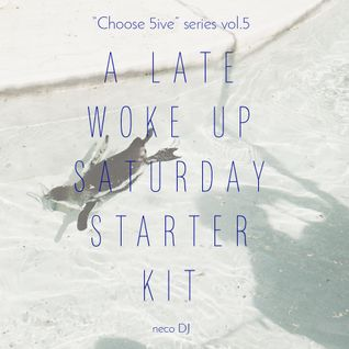 """Choose 5ive"" series vol.5 / A LATE WOKE UP SATURDAY STARTER KIT"