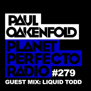 Planet Perfecto Show 279 ft.Paul Oakenfold