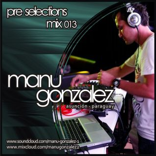 Manu Gonzalez Pre Selections #013 Promo Mix March 2012