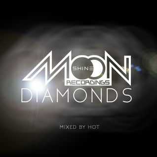 Moonshine Diamonds mixed by HoT