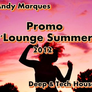 Andy Marques@Promo 2012 Lounge Summer Deep& Tech