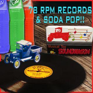 78 RPM RECORDS & SODA POP!!
