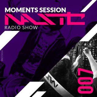 Nastic - Moments Session (Radio Show #007)