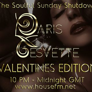 The Soulful Sunday Shutdown : Show 3 ( Valentines Special) with Paris Cesvette on www.Housefm.net
