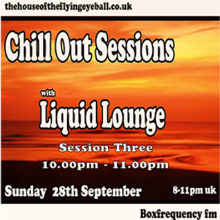 Liquid Lounge - Chill Out Sessions (Session Three), Box Frequency FM. Sept 2014
