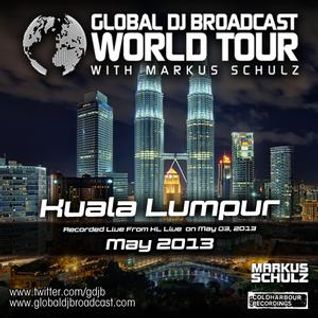 Markus Schulz - Global DJ Broadcast World Tour (KL Live, Kuala Lumpur, Malaysia) - 09.05.2013