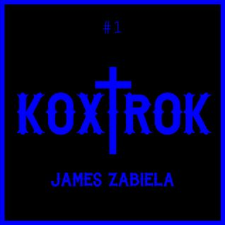 Koxtrok #1 by James Zabiela