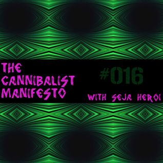 The Cannibalist Manifesto #016 with @SejaHeroi (Dubble Bubble)