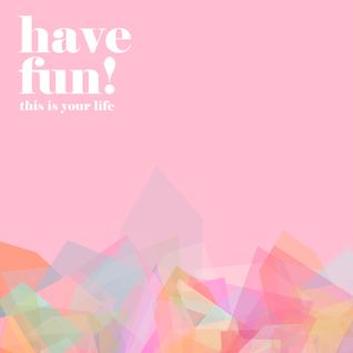 Have Fun! / Sound Mix 03