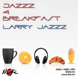 Jazzz 4 Breakfast with Larry Jazzz - 8th July 2015