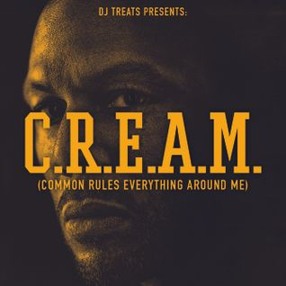 DJ Treats Presents: C.R.E.A.M. (Common Rules Everything Around Me)