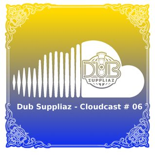 Dub Suppliaz - Cloudcast #06