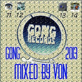 Gong Recs 2013 Mixed By Von http://soundcloud.com/gong-recs