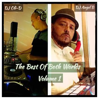 The Best of Both Worlds: DJ OLI-D & DJ Angel B!