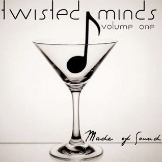 Made of Sound - Twisted Minds (Volume One)