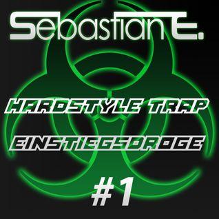 Hardstyle / Trap Einstiegsdroge #1