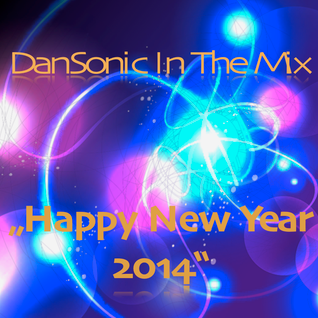 "DanSonic In The Mix ""HNY 2014"""