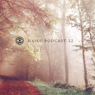 Haiku Podcast #22