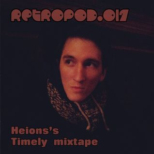 RETROPOD017 - Heion's Timely mixtape (June 2013)