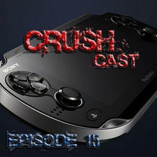 CrushCast Episode 15