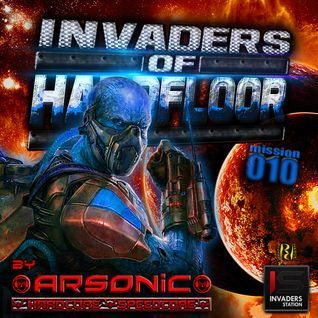 ► INVADERS OF HARDFLOOR mission 010 ► mix by ARSONIC I.I.2oI6