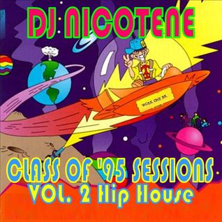 Class of 95 Sessions Vol 2 Hip House