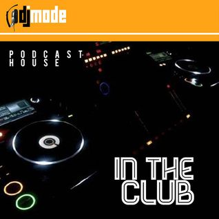 DJ MODE PODCAST IN THE CLUB  FEBRUARY 2013