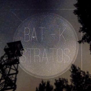 Bat-K - Stratos