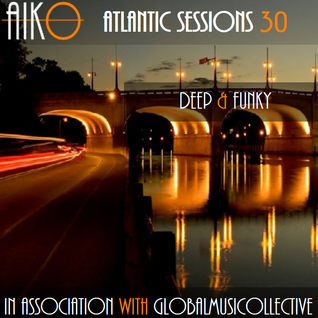 AIKO & GMC present Atlantic Sessions 30