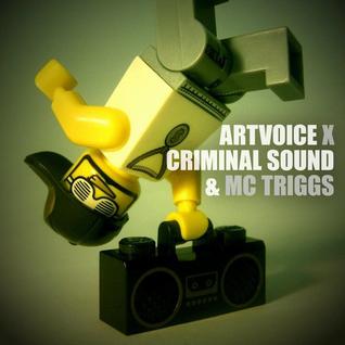 Artvoice x Criminal Sound + MC Triggs
