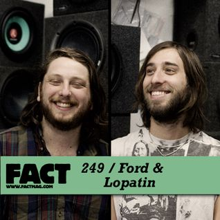 FACT Mix 249: Ford & Lopatin
