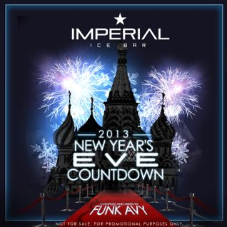 IMPERIAL ICE BAR 2013 N.Y.E. CD (Compiled & Mixed by Funk Avy)